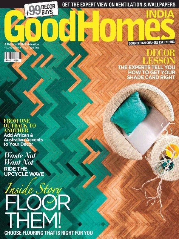 Good Homes August 2015 Issue: Floor Them! | Decor Lesson by Experts | Add African & Australian Accents to your Decor | Waste Not - Ride The Upcycle Wave.  #GoodHomes #Flooring #HomeDecor #WasteRecycling