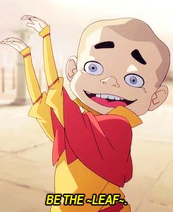 Be the leaf! Meelo from Legend of Korra. He's like aang!!