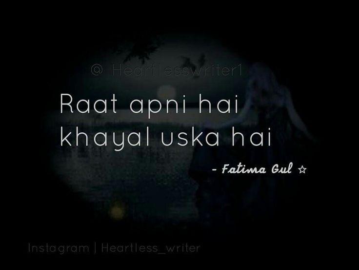 """Night is mine, thoughts are about him"". Har din har raat ussi ka khayal hum an apni kam uska jiyada."