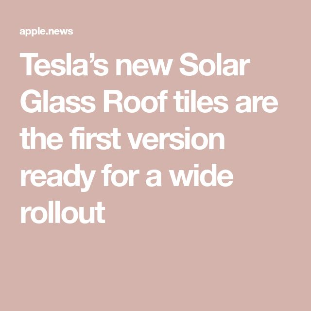 Tesla's new Solar Glass Roof tiles are the first version ready for a wide rollout — The Verge – living spaces – exteriors