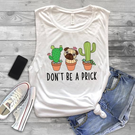 Don't be a prick Cactus Muscle Tank Top, Funny Pug Workout Tank Top for Wome…