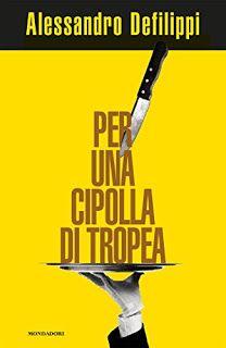 La libreria di Beppe: Per una cipolla di Tropea di Alessandro Defilippi
