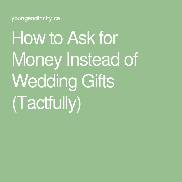 How To Ask For Money Instead Of Wedding Gifts (Tactfully