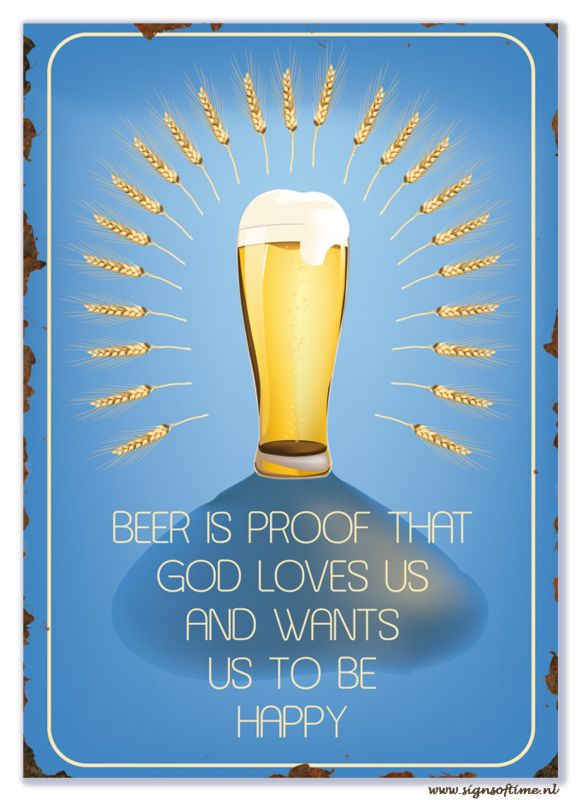 Beer is proof that God loves us | Bier | Signs of Time