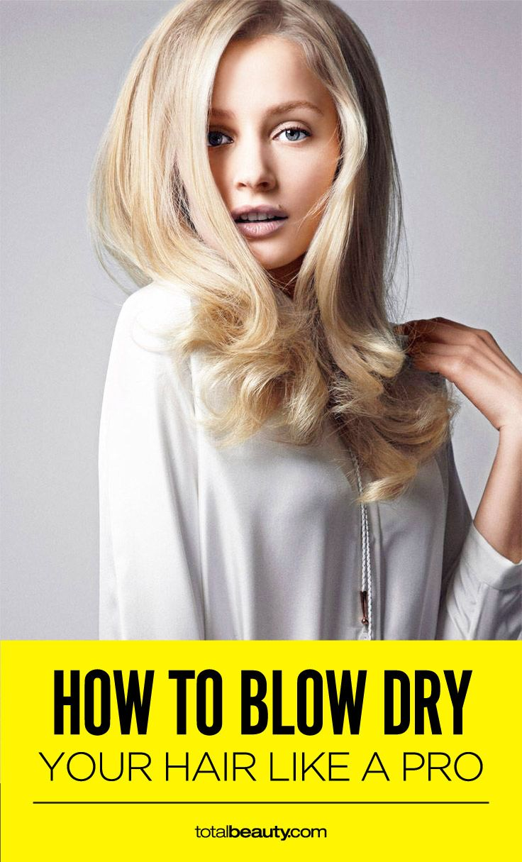 Follow these expert tips for the best at-home blow out ever.