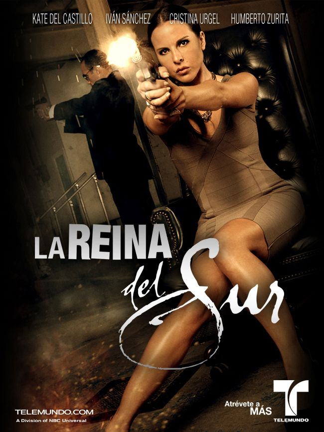 La Reina del Sur (Spain, USA, & Mexico 2011) - Kate Del Castillo