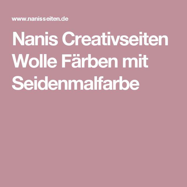 Nanis Creativseiten Wolle Färben mit Seidenmalfarbe