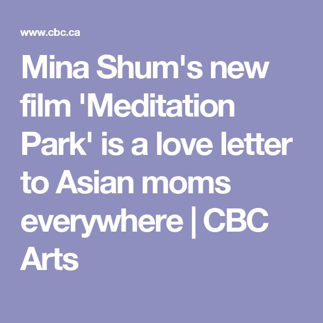 Mina Shum's new film 'Meditation Park' is a love letter to Asian moms everywhere | CBC Arts