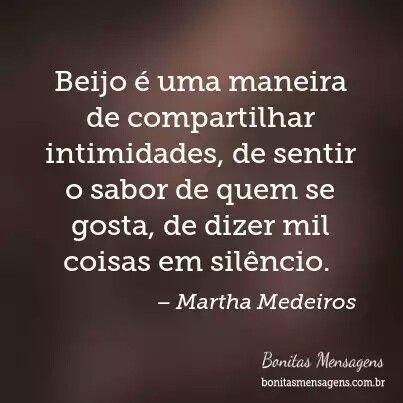 Beijo é uma maneira de compartilhar intimidades, de sentir o sabor de quem se gosta, de dizer mil coisas em silêncio.