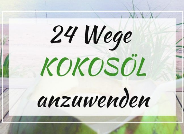 Kokosöl Anwendung: 24 clevere Wege das Wundermittel zu verwenden (Infografik)