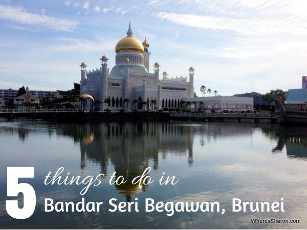 5 great things to do in downtown Bandar Seri Begawan, Brunei