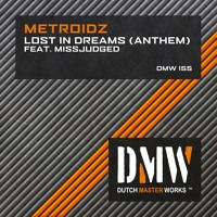 MetroidZ - Lost In Dreams (Ft MissJudged) (Anthem) by Dutch Master Works on SoundCloud