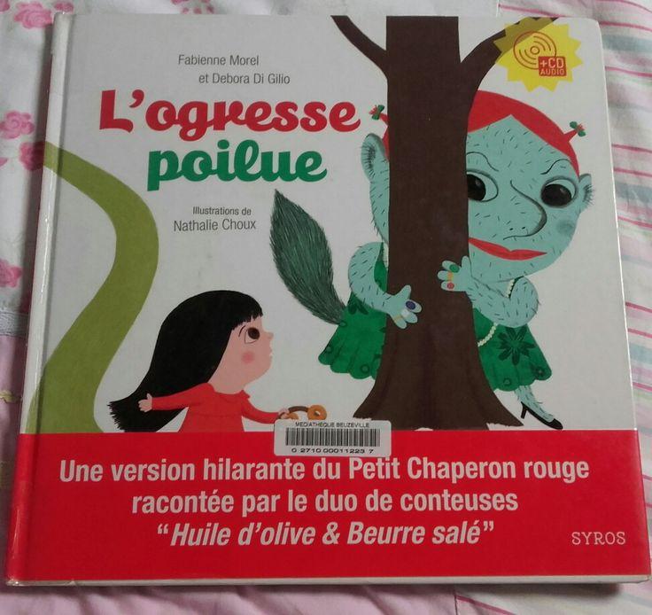 L'ogresse poilue Fabienne Morel et Debora Di Gilio, illustrations Nathalie Choux. Syros- Album avec CD.