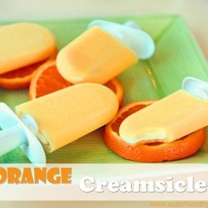 Orange Creamsicles and Zoku Pop Maker
