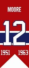 Dickie Moore : Le 12 novembre 2005, le numéro 12 qu'il porta avec tant de fierté pendant une douzaine d'années a rejoint celui des autres immortels des Canadiens au plafond du Centre Bell.