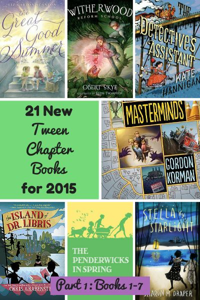 Check out these exciting brand new 2015 tween chapter books for kids ages 8 to 12! In Part 1, we look at books 1-7. Chosen by a children's librarian!