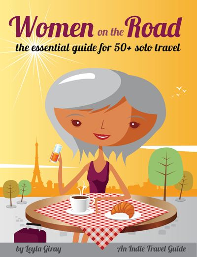 Women on the Road: the essential guide for 50+ solo travel