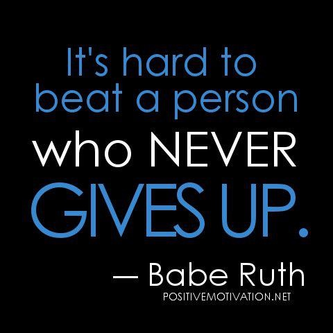 Don't give up. The game doesn't have to end until you win.