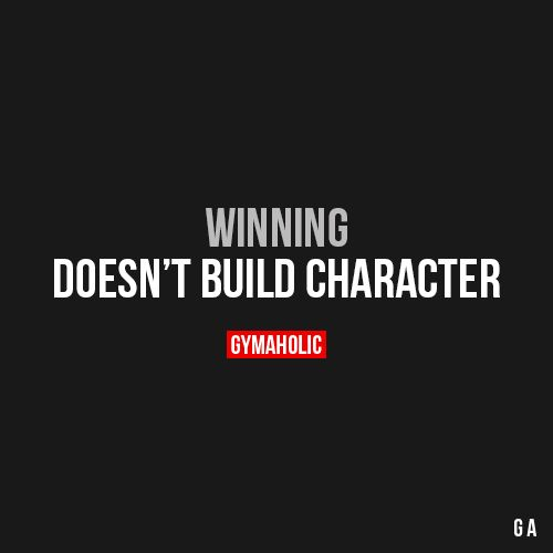 Your character was built on failture. Winnings are because of fails and made mistakes...