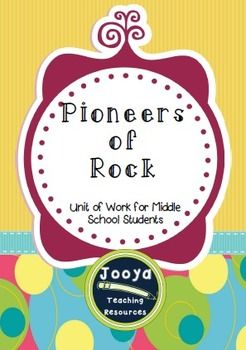 Pioneers of Rock - Unit of Work for Middle School