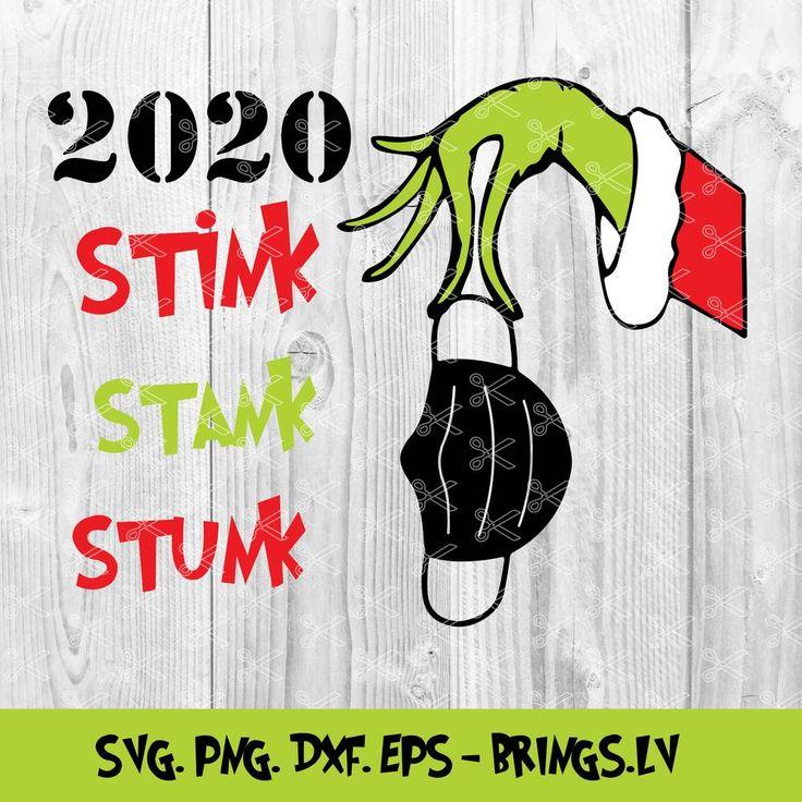 Christmas 2020 SVG, PNG, Grinch SVG, 2020 Stink Stank