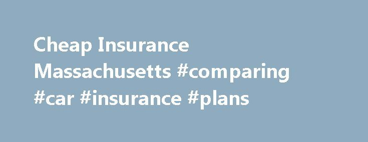 Cheap Insurance Massachusetts #comparing #car #insurance #plans http://insurances.remmont.com/cheap-insurance-massachusetts-comparing-car-insurance-plans/  #auto insurance massachusetts # Cheap Insurance Massachusetts Driving in Massachusetts Insurance Facts The most recent available data reports that the average 12-month car insurance premium in Massachusetts was $1,604. That s a pretty steady increase over the past few years, making it more important than ever to look for all the options…