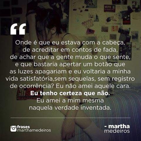 Siga @frasesmarthamedeiros no Instagram! www.SabiasPalavras.com #frases #marthamedeiros