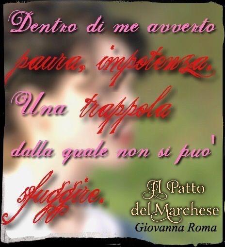 """""""Dentro di me avverto paura, impotenza. Una trappola dalla quale non si può sfuggire.""""© #IlPattoDelMarchese - Giovanna Roma #Regency #LadyAnnabelle"""