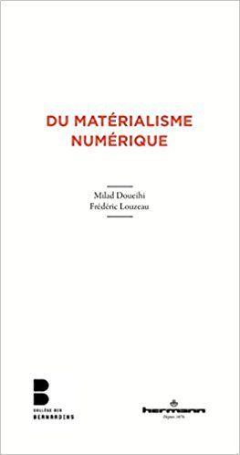 Du matérialisme numérique : Milad Doueihi, Frédéric Louzeau
