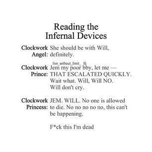 Reading the Infernal Devices... I just got done reading Clockwork Princess.. I cried.... I am not sorry.