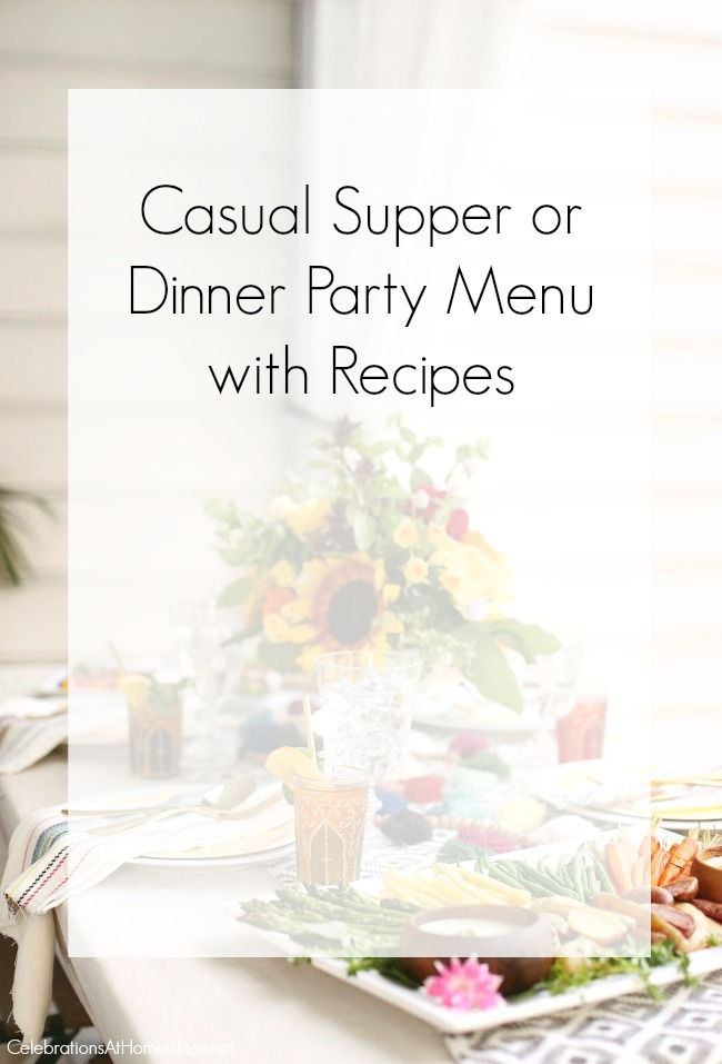 Use this Casual Supper or Dinner Party Menu to guide your next celebration at home. This is a delicious supper full of fresh seasonal flavors, perfect for a ladies night in.