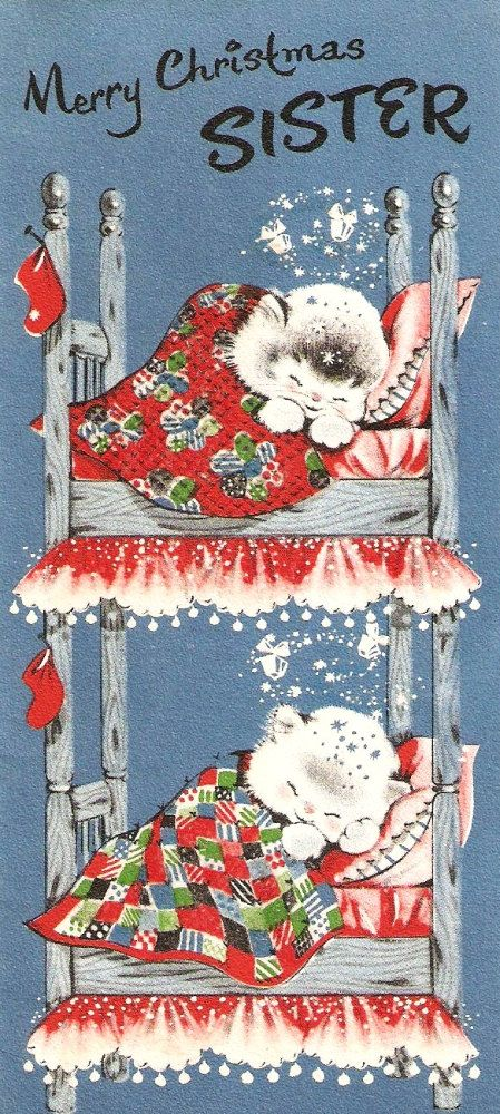 Vintage Kiddie Christmas Card Kittens Bunk Beds- I remember sharing a bed and waking my sister saying, 'Wake up, Santa Clause came last night!'  :)
