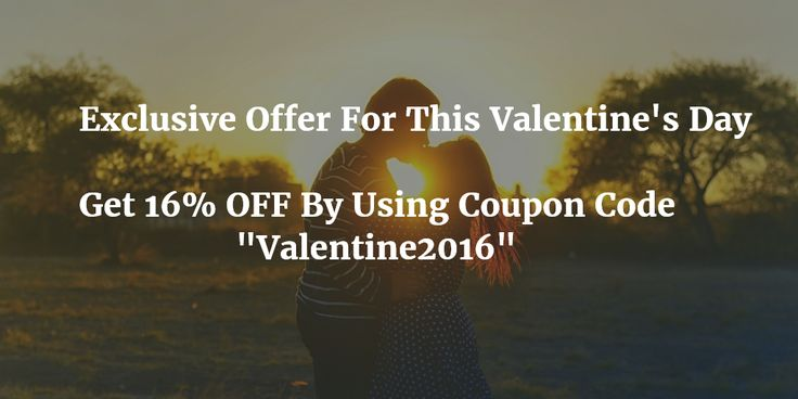 """Exclusive Offer For This Valentine's Day - Get 16% OFF By Using Coupon Code """"Valentine2016"""""""