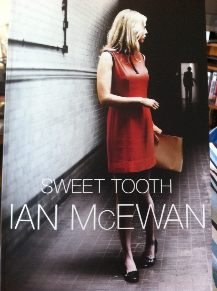 Sweet Tooth by Ian McEwan Two pages in and I'm scared. The protagonist seems a lot like me.