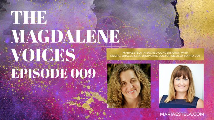 The MagdaleneVoices Mariaestela in Sacred Conversation with Dr. Melissa Sophia Joy Patterson. What does awakening and embodiment really mean and how does healing play a part are some of the questions that Melissa Sophia has had answered