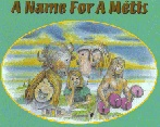 A Name for a Metis by Deborah L. Delaronde; link to website for great additional activities for kids-wordsearch and bookmarks!