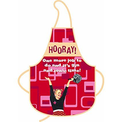 Hooray! One More Job To Do & Then It's Gin & Tonic Time! - Retro Cotton Apron