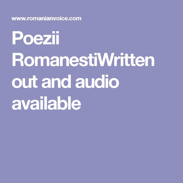Poezii RomanestiWritten out and audio available