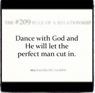 Dane with God and he will let the perfect man cut in.