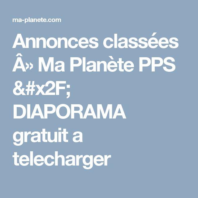 Annonces classées » Ma Planète PPS / DIAPORAMA gratuit a telecharger