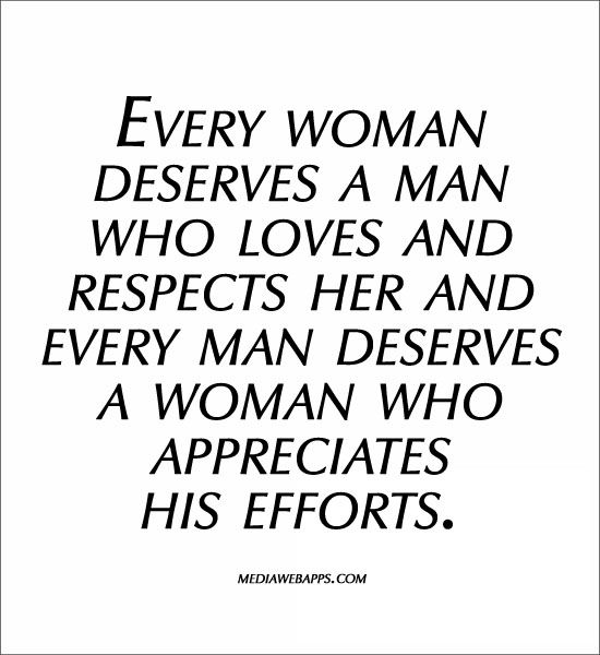 How A Man Should Love A Woman Quotes: Every Woman Deserves A Man Who Loves And Respects Her And