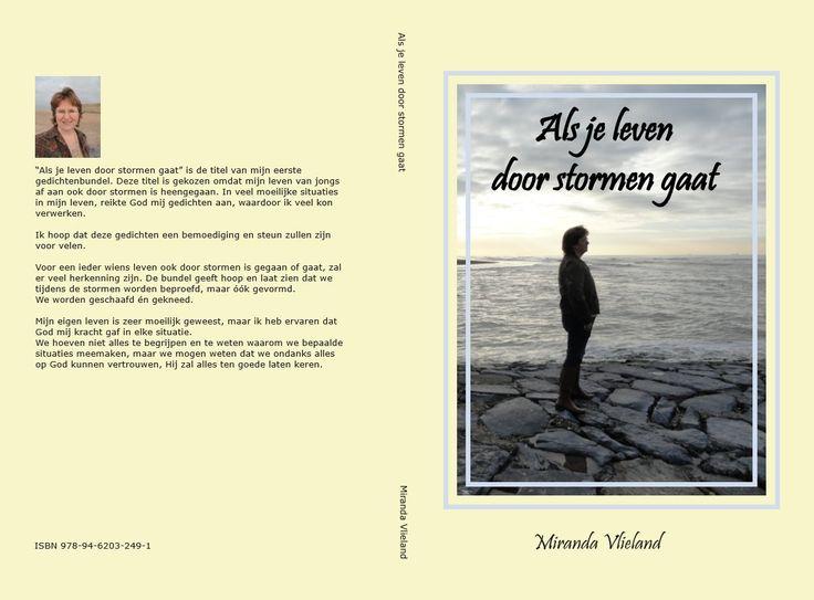 Als je leven door stormen gaat. Miranda Vlieland. http://www.gedichtensite.nl/gedichtenbundels