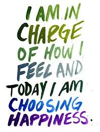 """I am in charge of how I feel and today I am"