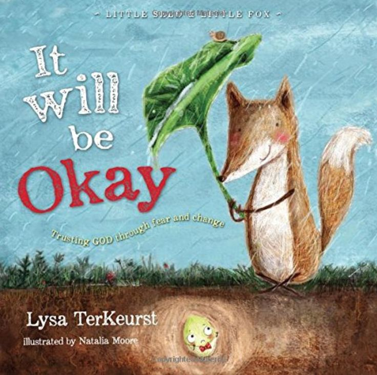 It Will Be Okay: Trusting God Through Fear and Change - Written by New York Times bestselling author Lysa TerKeurst, It Will Be Okay: Trusting God Through Fear and Change will help kids discover that in the end, it really will be okay because we have a God who is good and kind and always with us.