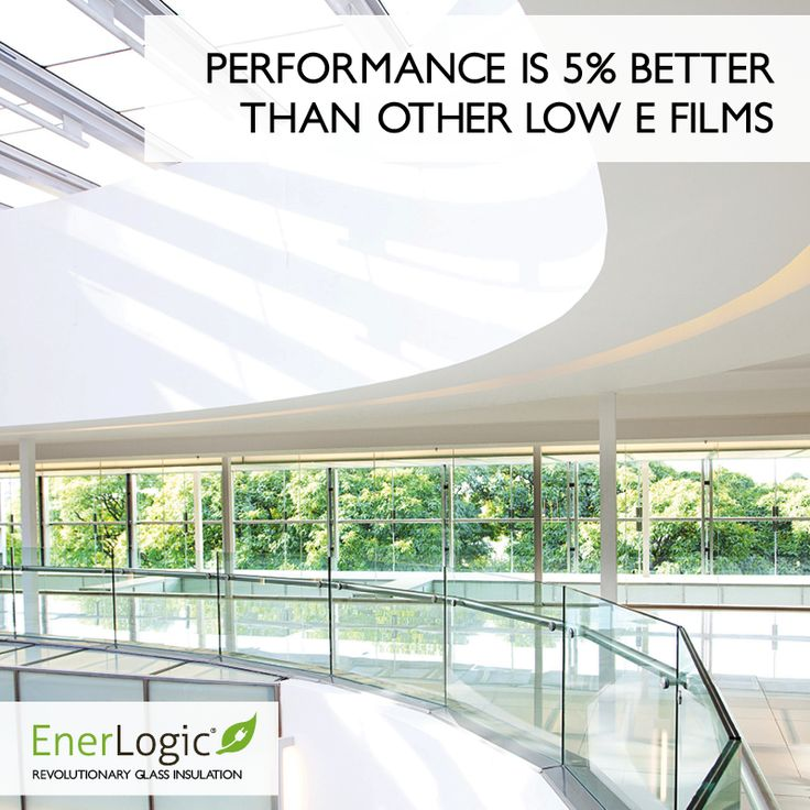 Enerlogic Window Film performs up to 5 times better than any other low-e film currently in the market.