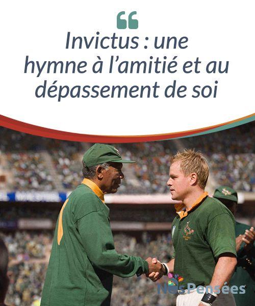 Invictus : une hymne à l'amitié et au dépassement de soi  Invictus est un film magnifique réalisé par Clint Eastwood et qui se base sur le livre de John Carlin Playing the Enemy: Nelson Mandela and the Game That Changed a Nation.