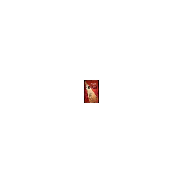 Echowave (Paperback) (Joe Joyce)
