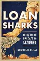 Loan sharks : the birth of predatory lending