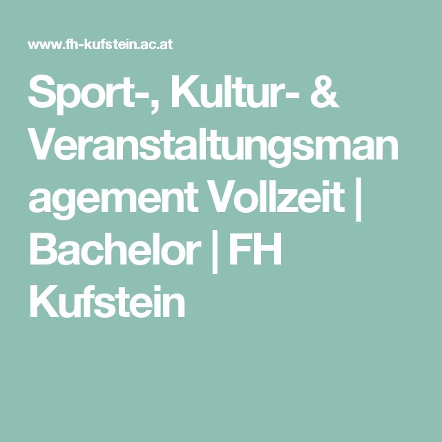 Sport-, Kultur- & Veranstaltungsmanagement Vollzeit | Bachelor | FH Kufstein