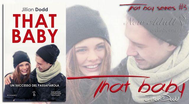 "NEW ADULT E DINTORNI: THAT BABY ""That boy series #3"" di JILLIAN DODD"